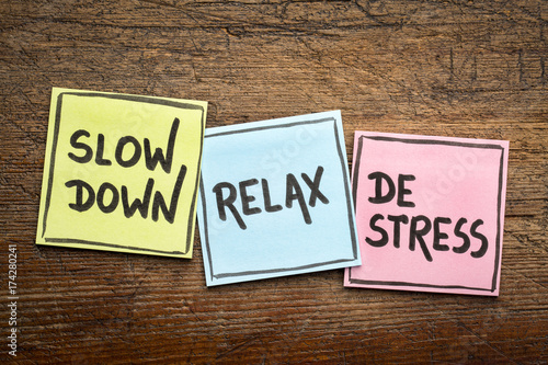 slow down, relax, de-stress concept
