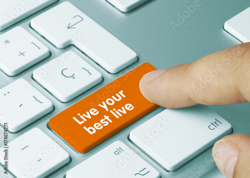 Live your best live Poster