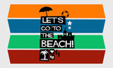 LET'S GO TO THE BEACH (Vector Illustration in Flat Style Poster Design)