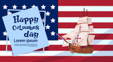 Happy Columbus Day Ship Over American Flag On Holiday Poster Greeting Card Flat Vector Illustration - 174913622