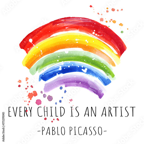 Every child is an artist word, quotation on hand drawing rainbow background, gre Poster