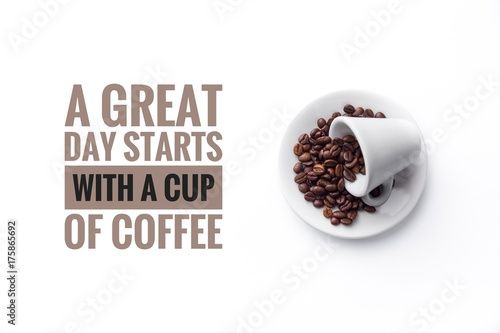 Staande foto Koffiebonen A cup filled with coffee beans on white background and message