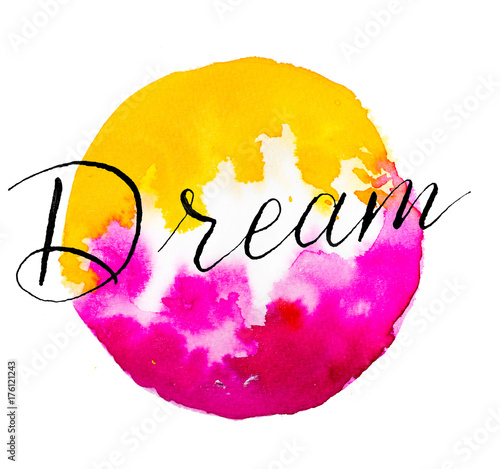Dream hand lettering on vibrant pink and yellow watercolor background isolated on white Poster