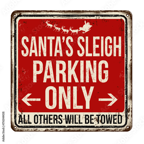 Fotobehang Vintage Poster Santa's sleigh parking only vintage rusty metal sign