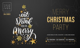 Christmas Eat, Drink and be Merry party invitation poster template. Vector golden Christmas tree and New Year gold glitter snowflakes decoration on premium black background and calligraphy text - 176407001