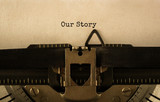 Text Our Story typed on retro typewriter - 177151079