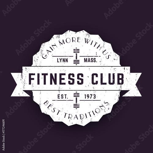 Poster Vintage Fitness club grunge logo, badge, vector emblem