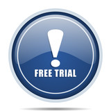 Free trial blue round web icon. Circle isolated internet button for webdesign and smartphone applications. - 177314694