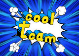 Cool Team - Comic book style phrase on abstract background. - 177356213