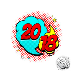Happy New Year 2018 Comic Speech Bubbles. Vector Illustration in Pop Art Style. Dynamic cartoon symbol isolated on white background.