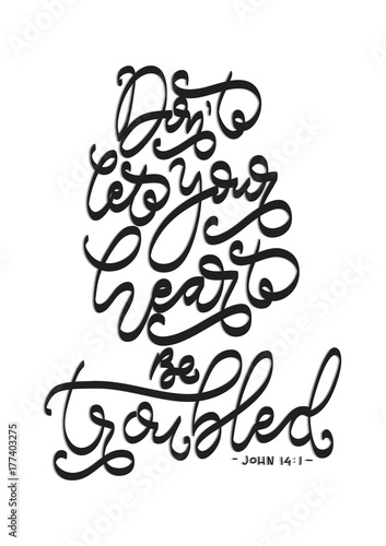 Hand lettering Do Not Let Your Heart Be Troubled on white background Poster