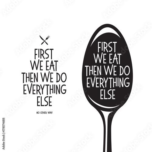 In de dag Vintage Poster First we eat typography kitchen poster. Vector vintage illustration.