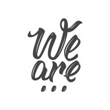 We are text. Hand-lettering calligraphy