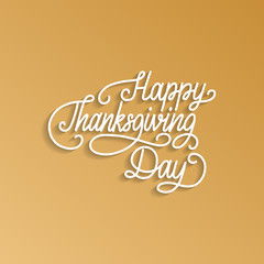 Happy Thanksgiving Day lettering. Vector illustration for invitation or festive greeting card template. © vladayoung