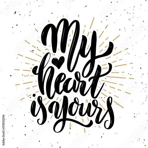 Póster Mi corazón es tuyo. Cita de letras de motivación dibujado a mano.