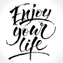 Enjoy Your Life Inspirational Quote Modern Calligraphy Brush Painted Letters  Illustration Template For Banners Cards Appareil And Other Design Product Or Photo Overlays Sticker