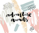 Adventure awaits. Motivational quote about travelling. Inspiration card with abstract paint stains for social media and print design.