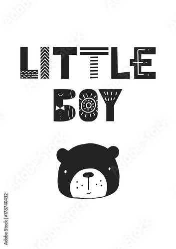 Little Boy - Cute hand drawn nursery poster with cartoon animal and lettering in scandinavian style. - 178740432