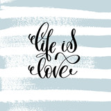 life is love hand lettering inscription