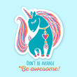 Unicorn sticker. Quote - Dont be average, be awesome. - 179596830
