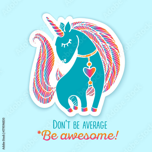 Fototapeta Unicorn sticker. Quote - Dont be average, be awesome.