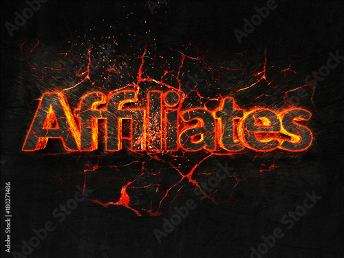 Poster Affiliates Fire text flame burning hot lava explosion background.