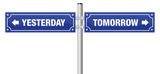 YESTERDAY and TOMORROW, written on two blue signposts - symbol for history, evolution, progress, development and change - isolated vector illustration over white background. - 180385857