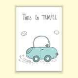 Time to travel vector card with cute car. vector print