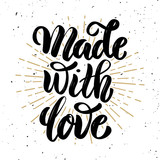 Made with love .Hand drawn motivation lettering quote. Design element for poster, banner, greeting card. Vector illustration