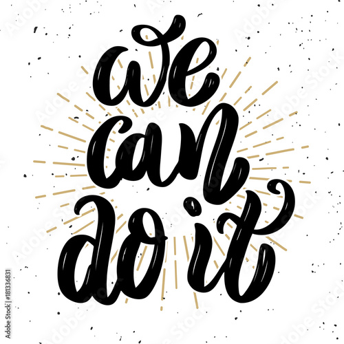 Deurstickers Positive Typography We can do it. Hand drawn motivation lettering quote. Design element for poster, banner, greeting card. Vector illustration