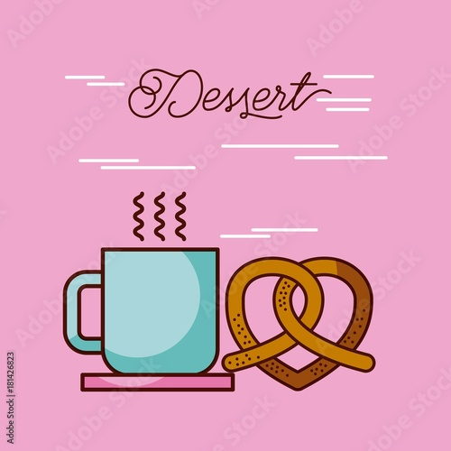 Poster dessert coffee cup hot and pretzel vector illustration