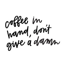 Coffee In Hand Don't Give A Damn Sticker