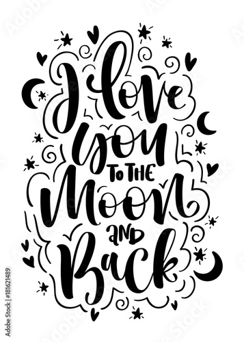 Plakat foto I love you to the moon and back. Handwritten phrase for posters and postcards. Vector illustration.