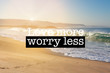 Inspirational motivation quote Love more worry less