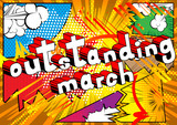 Outstanding March - Comic book style word on abstract background. - 182112011