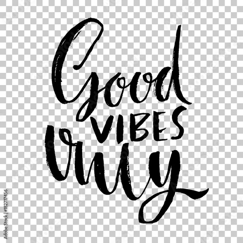 Poster Positive Typography Good vibes only. Hand drawn dry brush lettering. Modern calligraphy. Typography poster. Grunge texture. Vector illustration.