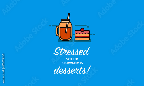Stressed Spelled Backwards Is Desserts Vector Illustration In Line