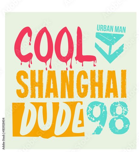 Foto op Canvas Positive Typography Cool Shanghai Dude typographic t-shirt design, various colours.
