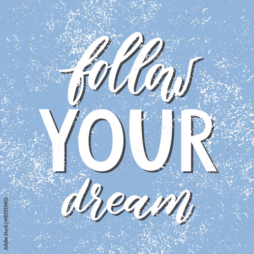 Canvas Positive Typography Follow your dream. Handdrawn illustration