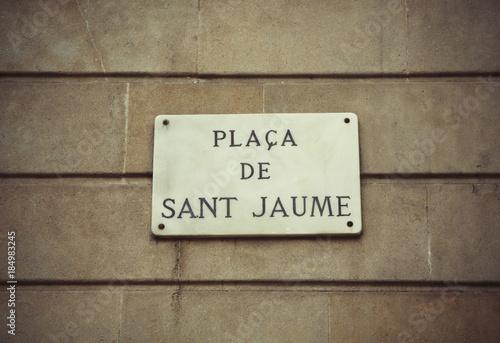 Foto op Canvas Barcelona Sign Plaza de Sant Jaume in Barcelona