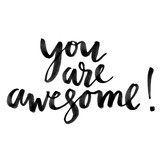 You are awesome. Hand drawn creative calligraphy and brush pen lettering, design for holiday greeting cards and invitations. - 185845056
