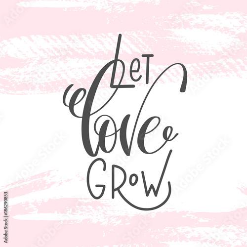 Póster Deja crecer el amor - texto de inscripción de letras de mano a valentines da