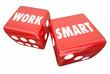 Work Smart Roll Dice Job Task Process Efficient 3d Illustration