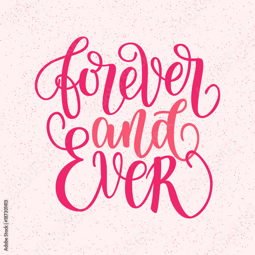 Forever and ever hand written lettering phrase about love to valentines day design poster, greeting card, photo album, banner, calligraphy text vector illustration isolated on pink.