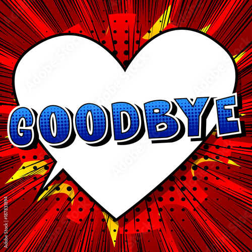 Goodbye - Comic book style phrase on abstract background. - 187831894