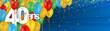 40 ANS - Carte JOYEUX ANNIVERSAIRE avec ballons de bauderuche