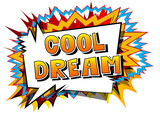 Cool Dream - Comic book style word on abstract background. - 188644696