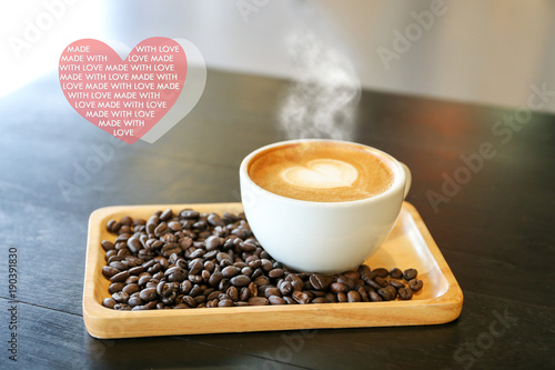 "Papiers peints Cafe Inspirational positive quote "" Made with love"" with heart shape latte coffee background."