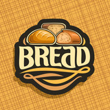 Vector logo for Bread, whole french baguette, sliced half of cereal loaf and homemade cut rye bread, design label with original brush typeface for word bread, black price tag for bakery shop on yellow - 190617218