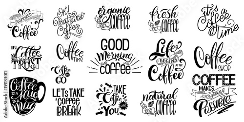 Lettering Sets of Coffee Quotes. Calligraphic hand drawn sign. Graphic design lifestyle texts. Coffee cup typography. Shop promotion motivation - 191133011